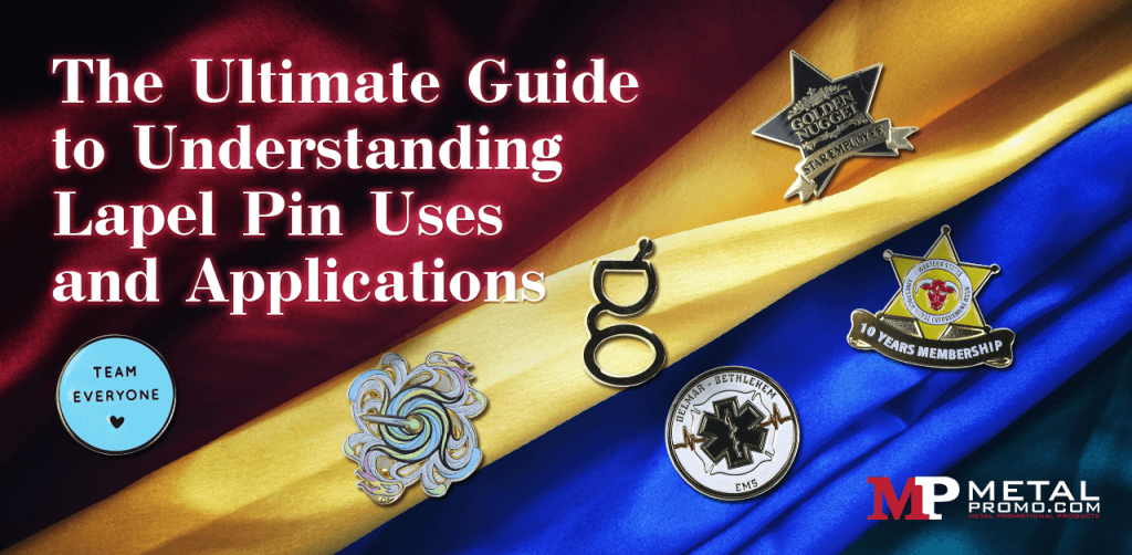 The Ultimate Guide to Understanding Lapel Pin Uses and Applications
